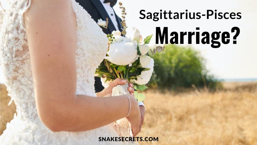 Sagittarius and Pisces Marriage Love